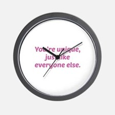 You're Unique Just Like Everyone Else Wall Clock