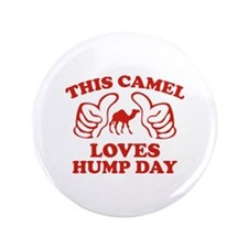 "This Camel Loves Hump Day 3.5"" Button"