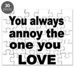You always annoy the one you LOVE Puzzle
