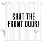 Shut The Front Door Shower Curtain