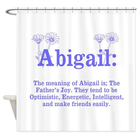 The Meaning Of Abigail Shower Curtain
