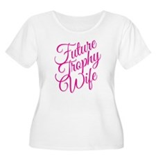 FUTURE TROPHY WIFE Plus Size T-Shirt