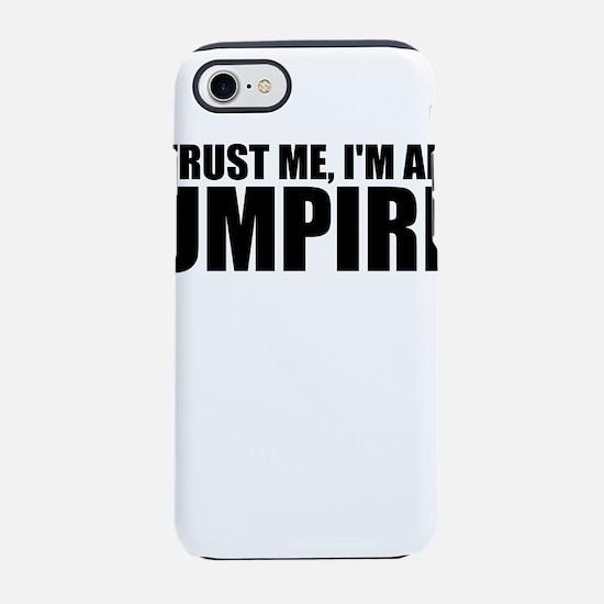 Trust Me, I'm An Umpire iPhone 7 Tough Case