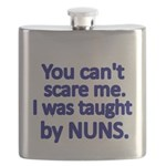 You cant scare me. I was taught by NUNS Flask