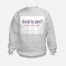 Divide by Zero_Youre Kidding Sweatshirt