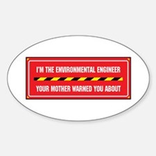 I'm the Environmental Engineer Oval Decal