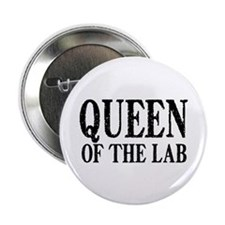 "Queen of the Lab 2.25"" Button"