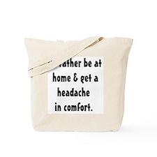 headache in comfort Tote Bag