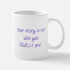 yourstoryisnotyou Mugs