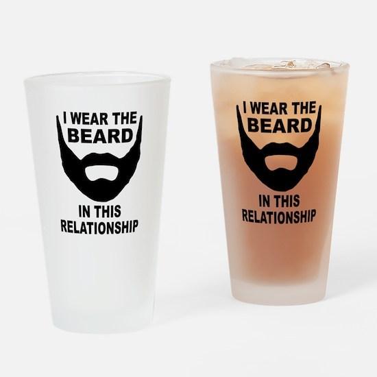 I Wear The Beard Drinking Glass