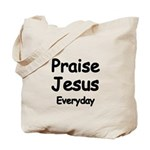 Praise Jesus Everyday Tote Bag