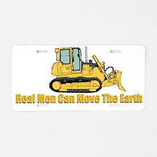 Real Men Move Earth Aluminum License Plate