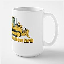 Real Men Move Earth Mugs