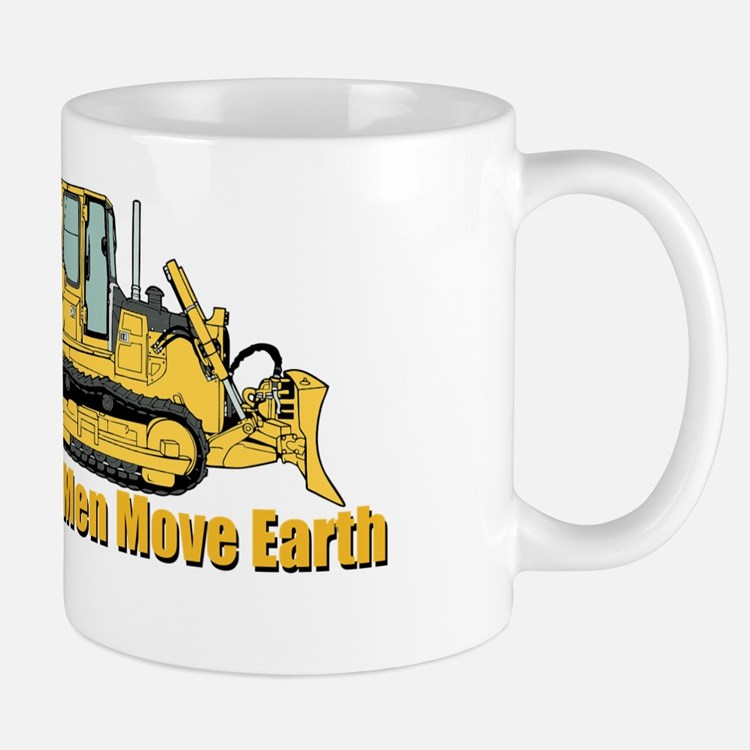 Real Men Move Earth Mugs