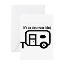 ITS AN AIRSTREAM THING Greeting Cards
