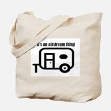 ITS AN AIRSTREAM THING Tote Bag