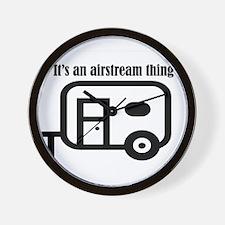 ITS AN AIRSTREAM THING Wall Clock