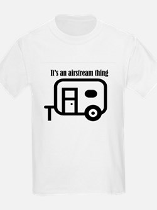 ITS AN AIRSTREAM THING T-Shirt
