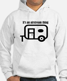 ITS AN AIRSTREAM THING Hoodie