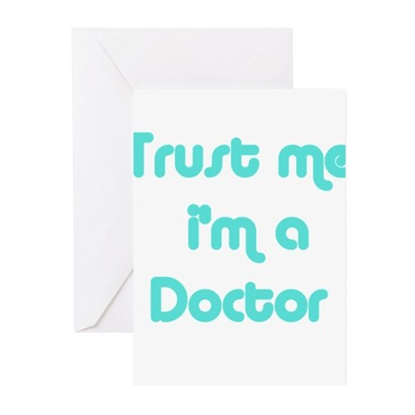 TRUST ME I'M A DOCTOR Greeting Cards (Pk of 10