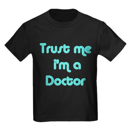 TRUST ME I'M A DOCTOR Kids Dark T-Shirt