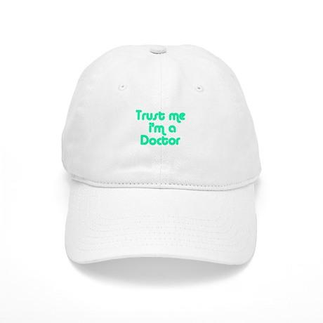 TRUST ME I'M A DOCTOR Cap