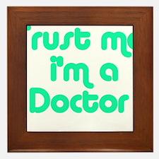 TRUST ME I'M A DOCTOR Framed Tile