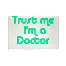 TRUST ME I'M A DOCTOR Rectangle Magnet