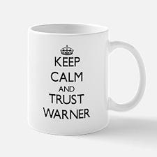 Keep calm and Trust Warner Mugs