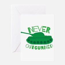 Never Outgunned green with a tank Greeting Cards
