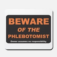 Beware of the Phlebotomist Mousepad