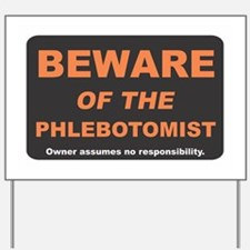 Beware of the Phlebotomist Yard Sign