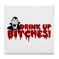 Dracula Drink up Bitches Halloween Tile Coaster