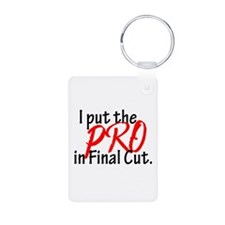 I Put The PRO In Final Cut Keychains