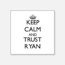 Keep calm and Trust Ryan Sticker