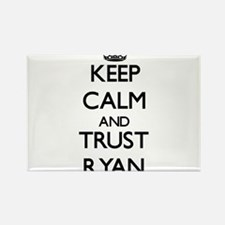 Keep calm and Trust Ryan Magnets