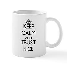 Keep calm and Trust Rice Mugs