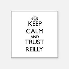 Keep calm and Trust Reilly Sticker