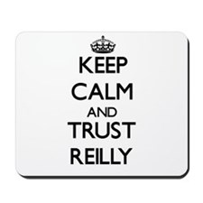 Keep calm and Trust Reilly Mousepad
