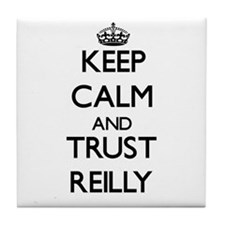 Keep calm and Trust Reilly Tile Coaster