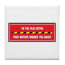 I'm the Film Editor Tile Coaster