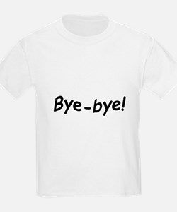 crazy bye-bye T-Shirt