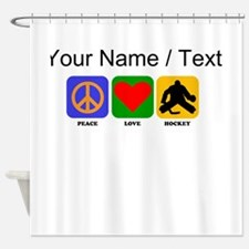 Custom Peace Love Hockey Shower Curtain