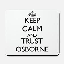 Keep calm and Trust Osborne Mousepad