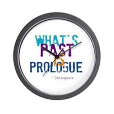 whats past is prologue Wall Clock