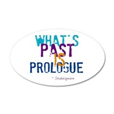 whats past is prologue Wall Decal