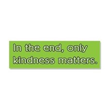 Only Kindness Matters Car Magnet 10 x 3