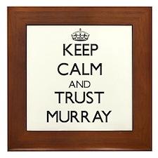 Keep calm and Trust Murray Framed Tile