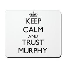 Keep calm and Trust Murphy Mousepad