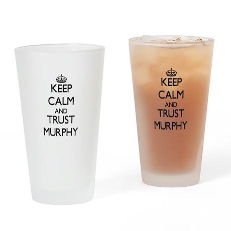 Keep calm and Trust Murphy Drinking Glass